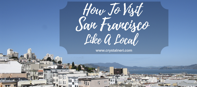 how to visit san francisco like a local
