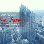 How To Visit Tokyo, Japan (Part 1)