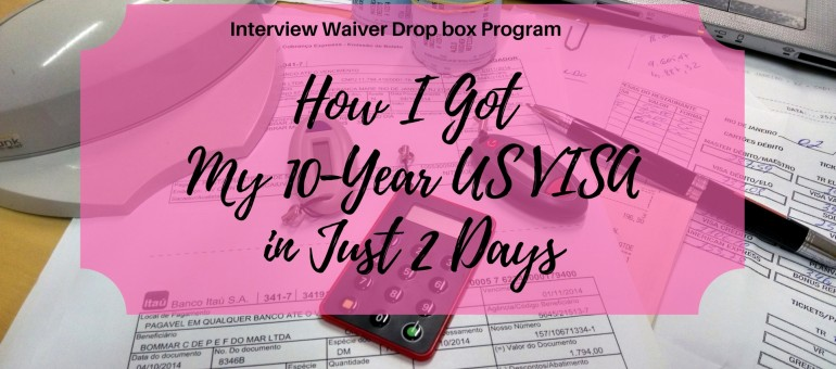 how i got my 10 year US VISA in just 2 days