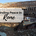 Finding Peace in Rome